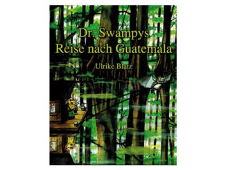 Dr. Swampys Reise nach Guatemala